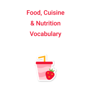 Food, Cuisine and Nutrition Vocabulary