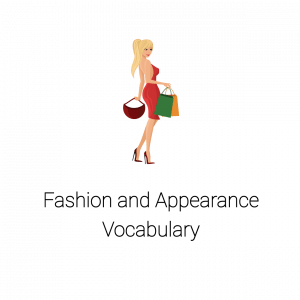 Appearance, Fashion, Clothes Vocabulary